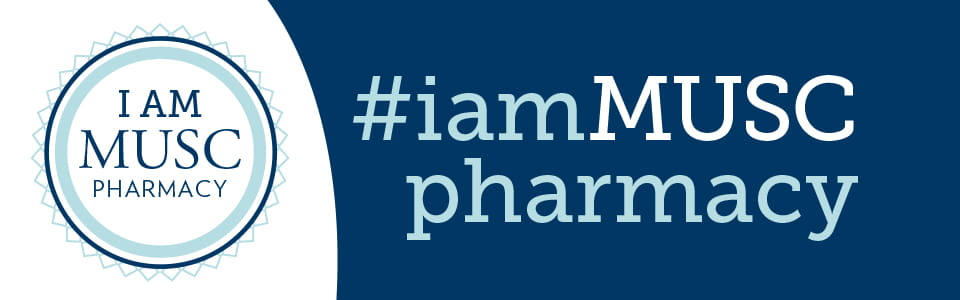 I am MUSC Pharmacy banner